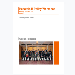 Hepatitis B Policy Workshop: The Forgotten Disease? March 2010
