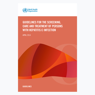 Guidelines For The Screening, Care And Treatment Of Persons With Hepatitis C Infection, April 2014