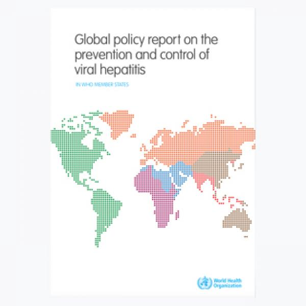 Global Policy Report On The Prevention And Control Of Viral Hepatitis In WHO Member States, 2013