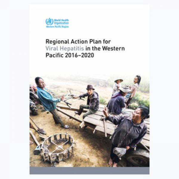 Regional Action Plan for Viral Hepatitis in the Western Pacific 2016-2020
